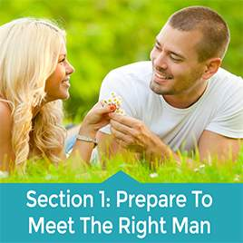 Section 1 – Prepare To Meet The Right Man